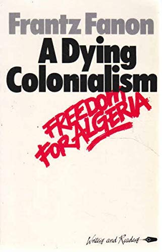 9780904613988: Dying Colonialism