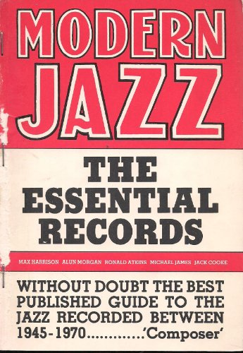 9780904619010: Modern Jazz: The Essential Records