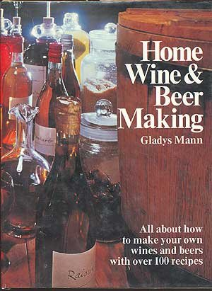 Home wine and beer making: Mann, Gladys