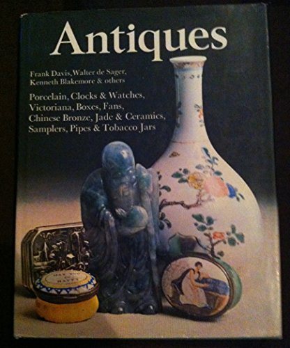Antiques. Porcelain, Clocks & Watches, Victoriana, Boxes, Fans, Chinese Bronze, Jade & Ceramics, ...