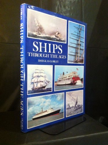 SHIPS THROUGH THE AGES.: Douglas Lobley