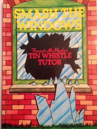 9780904651690: Smash the Windows: Tin Whistle Tutor