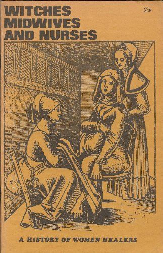 9780904665000: Witches, Midwives and Nurses: History of Women Healers (Glass Mountain pamphlet)