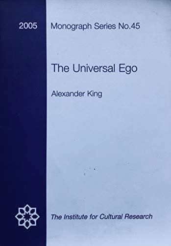 The Universal Ego: No.45 (Institute for Cultural Research Monograph) (9780904674378) by Alexander King