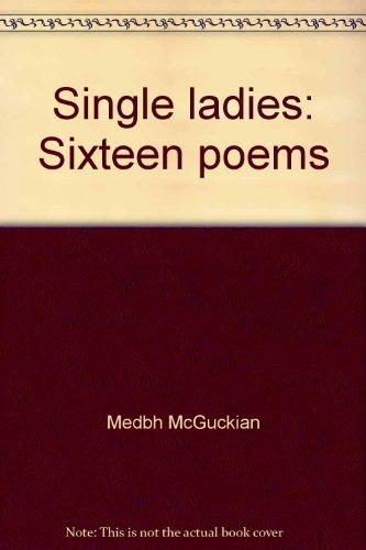 Single ladies: Sixteen poems (0904675173) by McGuckian, Medbh