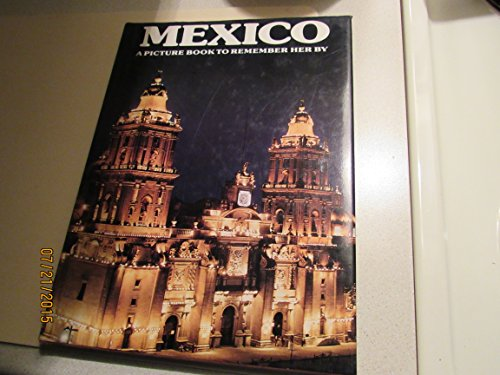 Mexico: a Picture Book to Remember Her: David Gibbon [designer]