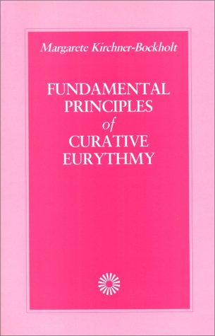 9780904693409: Fundamental Principles of Curative Eurythmy