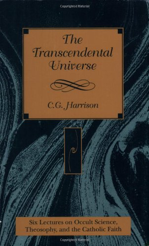 9780904693447: The Transcendental Universe: Six Lectures on Occult Science, Theosophy, and the Catholic Faith : Delivered Before the Berean Society (Esoteric, 1)