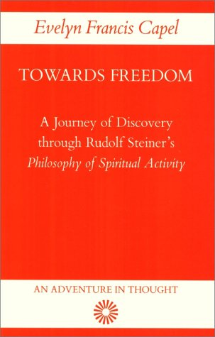 9780904693539: Towards Freedom : A Journey of Discovery through Rudolf Steiner's
