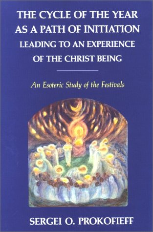 9780904693706: The Cycle of the Year as a Path of Initiation Leading to an Experience of the Christ-being: An Esoteric Study of the Festivals