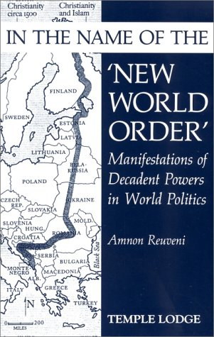 "In the Name of the ""New World Order"": Manifestations of Decadent Powers in World Politics..."