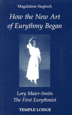 9780904693904: How the New Art of Eurythmy Began