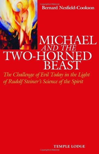 9780904693980: Michael and the Two-Horned Beast: The Challenge of Evil Today in the Light of Rudolf Steiner's Science of the Spirit