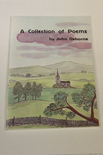 A COLLECTION OF POEMS (POEMS OF A: JOHN OSBORNE