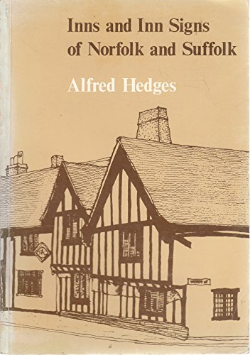 Inns and Inn Signs of Norfolk and Suffolk: Alred Hedges