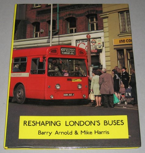 9780904711349: Reshaping London's Buses