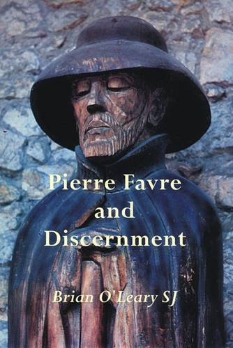 9780904717266: Pierre Favre and Discernment: The Discernment of Spirits in the Memoriale of the Blessed Peter Favre