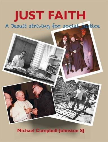 Just Faith: A Jesuit Striving for Social: Campbell-Johnston, Michael