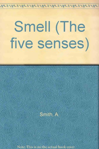 9780904724332: Smell (The five senses)