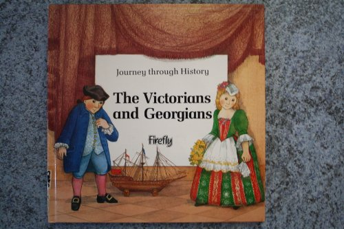 Georgians and Victorians (Journey Through History) (0904724573) by Roger Coote; Diana Bentley