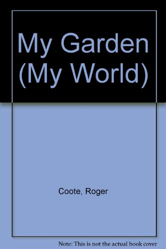 My Garden (My World) (0904724662) by Roger Coote; Diana Bentley