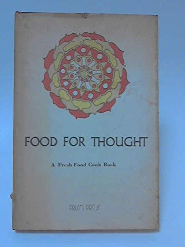 Food for Thought: a Fresh Food Cook Book