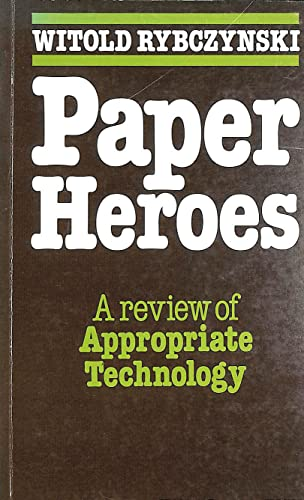 9780904727371: Paper Heroes: Review of Appropriate Technology