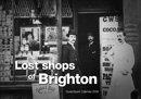 9780904733389: Lost Shops of Brighton
