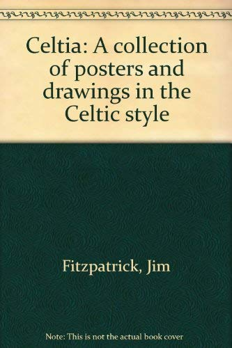 9780904745009: Celtia. A Collection of Posters and Drawings in the Celtic Style. With notes by the Artist.