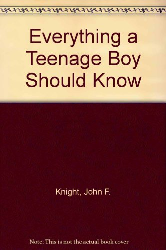 9780904748079: Everything a Teenage Boy Should Know