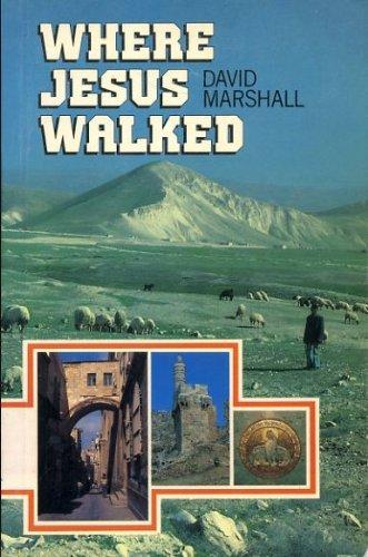 Where Jesus Walked: Marshall, D.N.