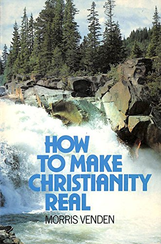 9780904748468: How to Make Christianity Real