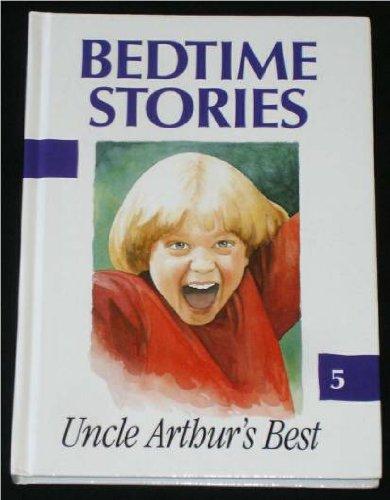 Bedtime Stories Book 5: Uncle Arthur's Best