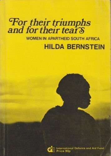9780904759228: For Their Triumphs and for Their Tears: Women in Apartheid South Africa