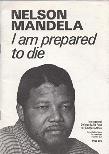 9780904759297: Nelson Mandela I Am Prepared to Die