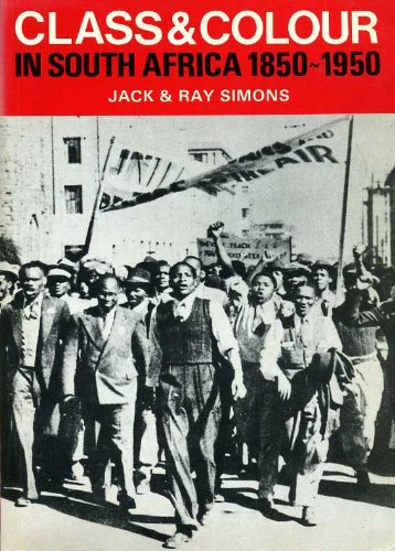 9780904759525: Class and Colour in South Africa, 1850-1950