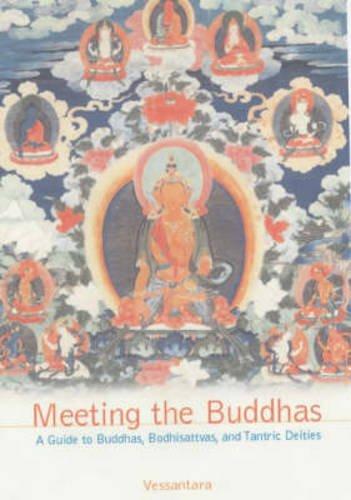 9780904766530: Meeting the Buddhas: A Guide to Buddhas, Bodhisattvas and Tantric Deities