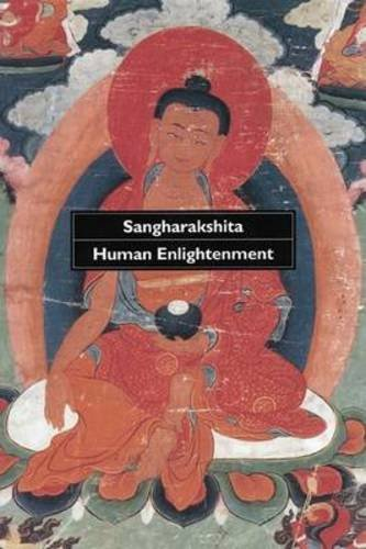 9780904766578: Human Enlightenment: An Encounter with the Ideals and Methods of Buddhism