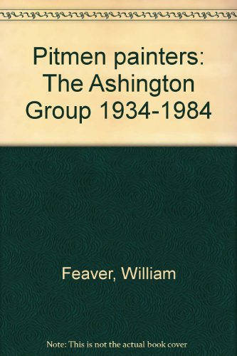 9780904790818: Pitmen painters: The Ashington Group 1934-1984