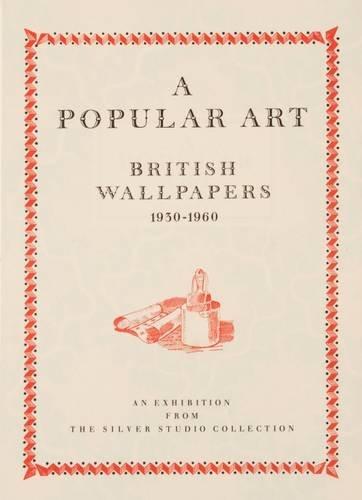 9780904804980: A Popular Art : British Wallpapers 1930-1960