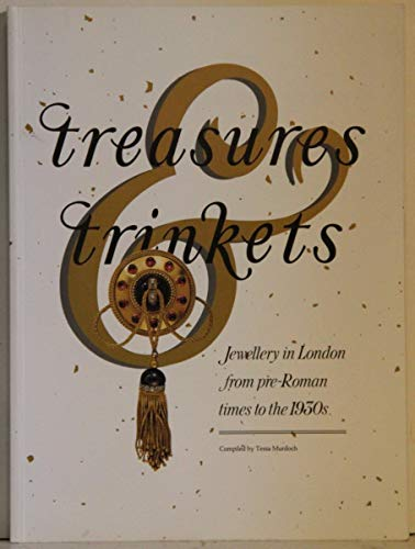 9780904818482: Treasures and Trinkets: Jewellery in London from Pre-Roman Times to the 1930's
