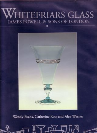 9780904818567: Whitefriars Glass: James Powell & Sons of London