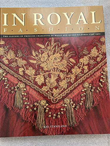 In Royal Fashion: The Clothes of Princess: Staniland, Kay