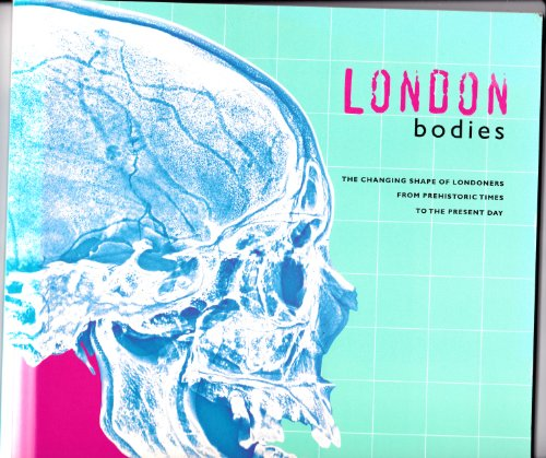 9780904818901: London Bodies: The Changing Shape of Londoners from Prehistoric Times to the Present Day
