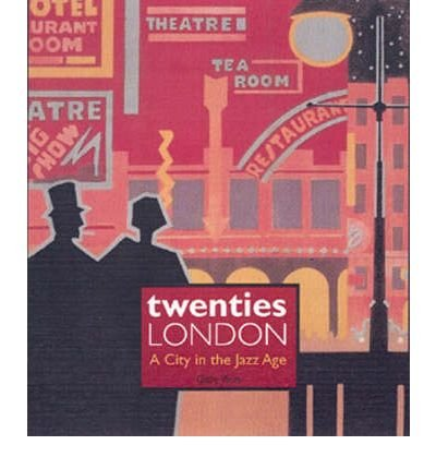 9780904818994: Twenties London: A City in the Jazz Age