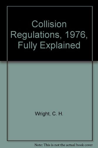 Collision Regulations, 1976, Fully Explained (9780904825008) by C.H. Wright