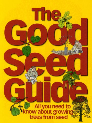 9780904853018: The Good Seed Guide: All You Need to Know About Growing Trees from Seed