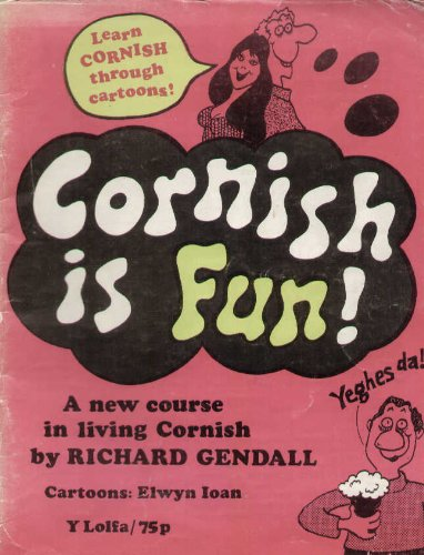 9780904864328: Cornish is Fun: A new course in living Cornish