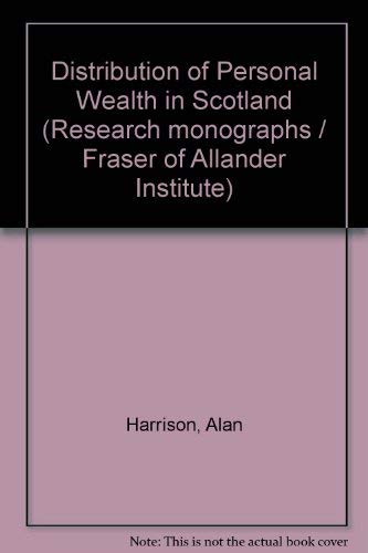 Distribution of Personal Wealth in Scotland (Research monograph - Fraser of Allander Institute ; no...