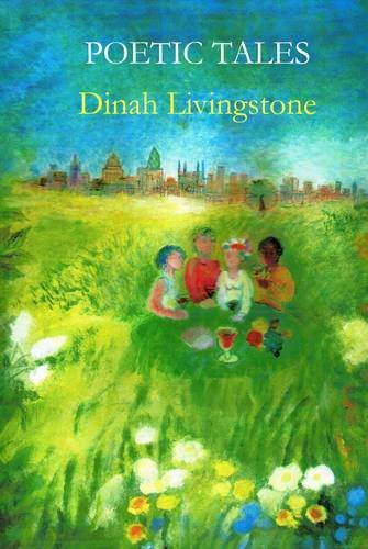 Poetic Tales: Logosofia Down to Earth (Paperback): Dinah Livingstone